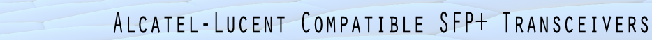 Alcaltel-Lucent SFP+ Transceivers