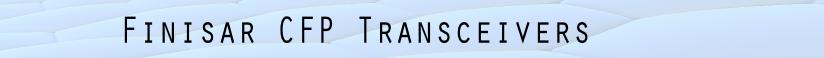 Finisar CFP Transceivers