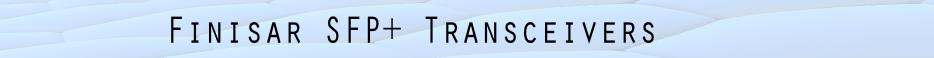 Finisar SFP+ Transceivers