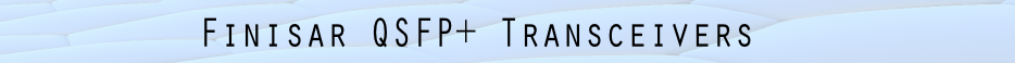 Finisar QSFP+ Transceivers