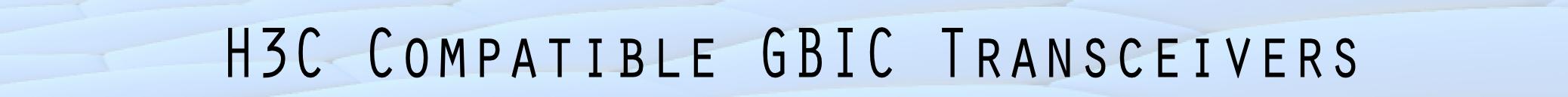 H3C Gigabit Ethernet Fiber Optical GBIC Transceiver Modules