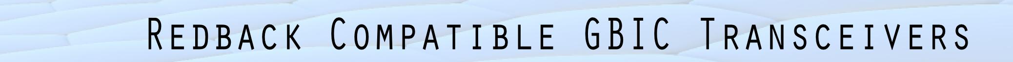 Redback Gigabit Ethernet Fiber Optical GBIC Transceiver Modules